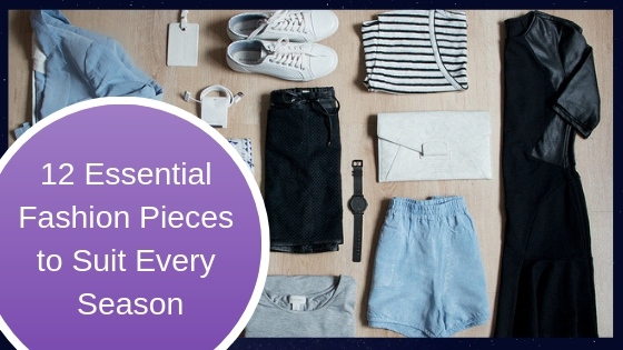 12 Essential Fashion Pieces to Suit Every Season