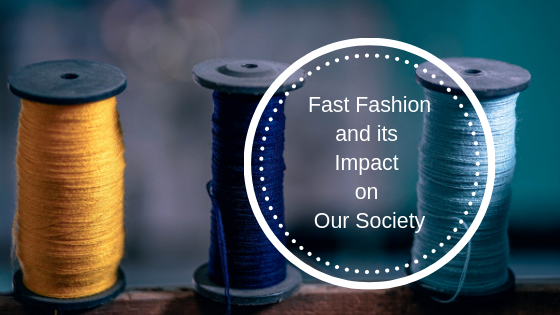 Fast Fashion & its Impact on Society